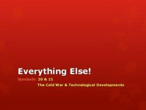 Everything Else Standards 20 21 The Cold War