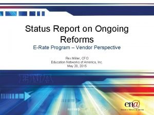 Status Report on Ongoing Reforms ERate Program Vendor