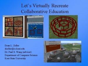 Lets Virtually Recreate Collaborative Education Dean L Zeller