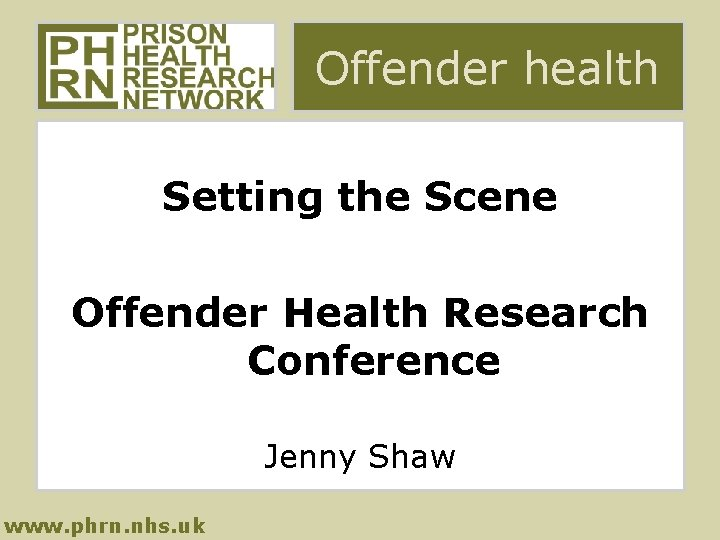 Offender health Setting the Scene Offender Health Research