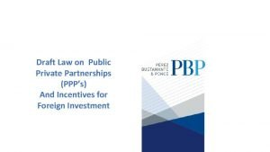 Draft Law on Public Private Partnerships PPPs And