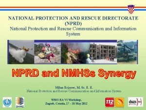 NATIONAL PROTECTION AND RESCUE DIRECTORATE NPRD National Protection