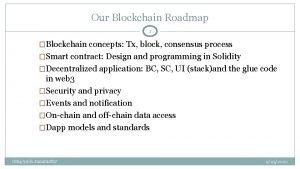 Our Blockchain Roadmap 1 Blockchain concepts Tx block
