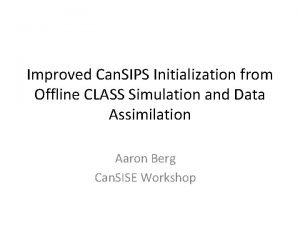 Improved Can SIPS Initialization from Offline CLASS Simulation
