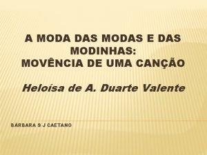 A MODA DAS MODAS E DAS MODINHAS MOVNCIA
