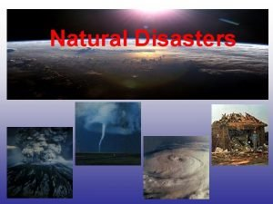 Natural Disasters The ozone layer However there a