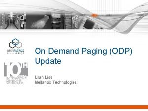On Demand Paging ODP Update Liran Liss Mellanox