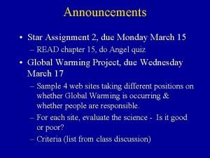 Announcements Star Assignment 2 due Monday March 15
