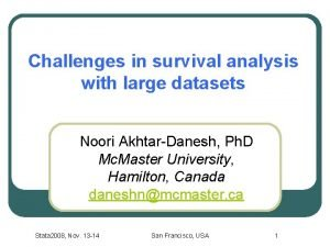 Challenges in survival analysis with large datasets Noori