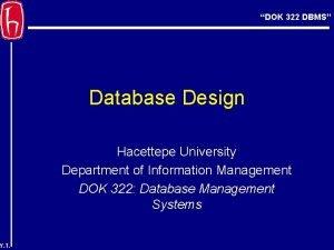 DOK 322 DBMS Database Design Hacettepe University Department