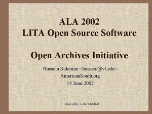ALA 2002 LITA Open Source Software Open Archives