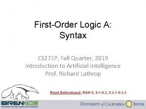 FirstOrder Logic A Syntax CS 271 P Fall