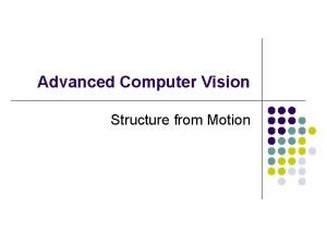 Advanced Computer Vision Structure from Motion Structure from