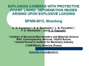 EXPLOSION CAMERAS WITH PROTECTIVE FOAMY LINING DEFORMATION MODES