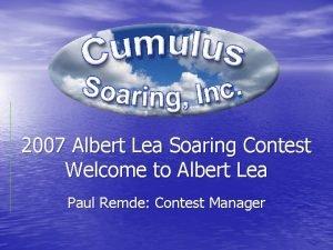 2007 Albert Lea Soaring Contest Welcome to Albert