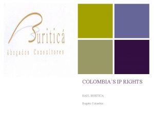 COLOMBIAS IP RIGHTS RAUL BURITICA Bogot Colombia INTRODUCTION