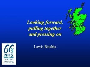 Looking forward pulling together and pressing on Lewis
