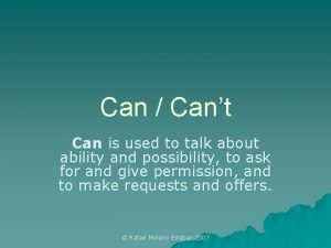 Can Cant Can is used to talk about