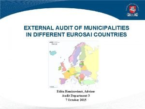 EXTERNAL AUDIT OF MUNICIPALITIES IN DIFFERENT EUROSAI COUNTRIES