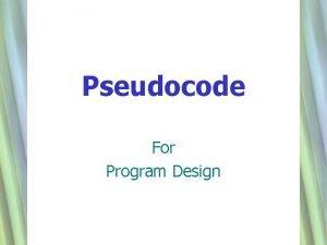 Pseudocode For Program Design 1 Flowcharts vs Pseudocode