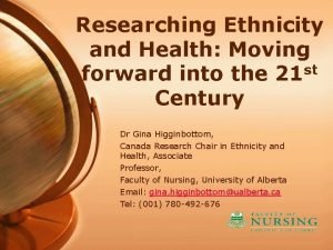 Researching Ethnicity and Health Moving forward into the