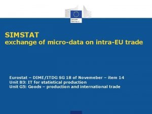 SIMSTAT exchange of microdata on intraEU trade Eurostat