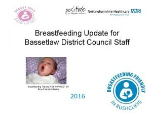 Breastfeeding Update for Bassetlaw District Council Staff Breastfeeding