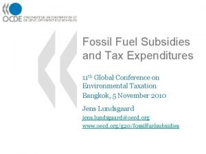 Fossil Fuel Subsidies and Tax Expenditures 11 th