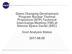 Game Changing Development Program Nuclear Thermal Propulsion NTP