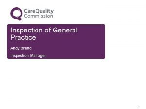 Inspection of General Practice Andy Brand Inspection Manager