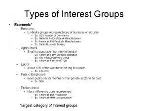 Types of Interest Groups Economic Business Umbrella groups
