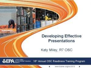 Developing Effective Presentations Katy Miley R 7 OSC