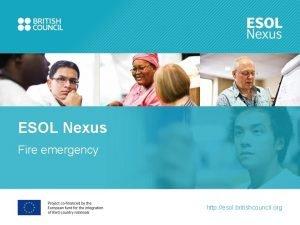ESOL Nexus Fire emergency http esol britishcouncil org