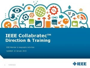 IEEE Collabratec Direction Training IEEE Member Geographic Activities