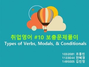 10 Types of Verbs Modals Conditionals 1032081 1133044