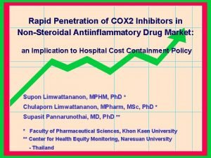 Rapid Penetration of COX 2 Inhibitors in NonSteroidal