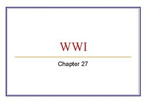 WWI Chapter 27 Setting the Stage WWI n