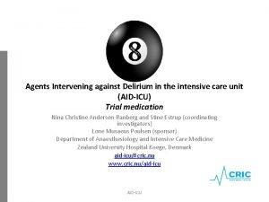 Agents Intervening against Delirium in the intensive care