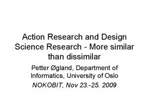 Action Research and Design Science Research More similar