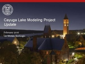 Cayuga Lake Modeling Project Update February 2016 Liz