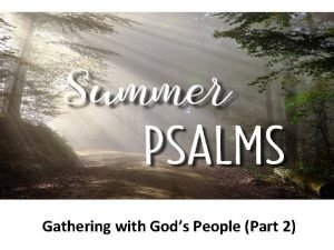 Gathering with Gods People Part 2 Gathering with