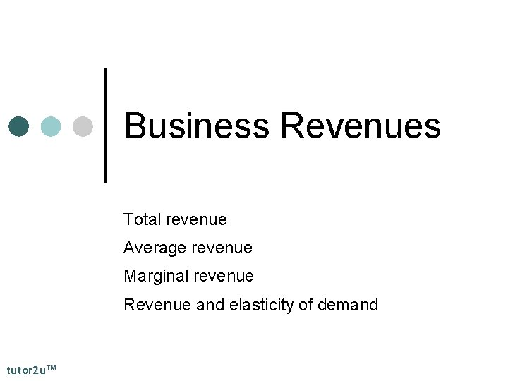 Business Revenues Total revenue Average revenue Marginal revenue