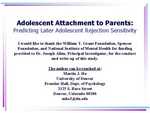 Adolescent Attachment to Parents Predicting Later Adolescent Rejection
