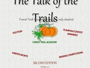 The Talk of the Trails Forest Trail Academys