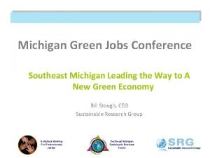 Michigan Green Jobs Conference Southeast Michigan Leading the