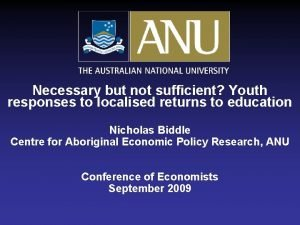 Necessary but not sufficient Youth responses to localised