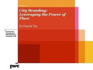 www pwc com City Branding Leveraging the Power