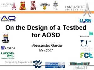 On the Design of a Testbed for AOSD