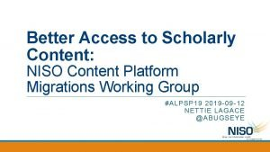 Better Access to Scholarly Content NISO Content Platform