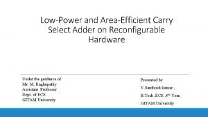 LowPower and AreaEfficient Carry Select Adder on Reconfigurable